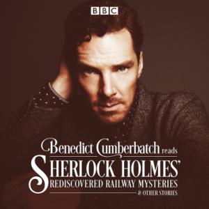Sherlock Holmes' Rediscovered Railway Mysteries